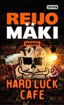 Mäki Reijo: Hard Luck Cafe